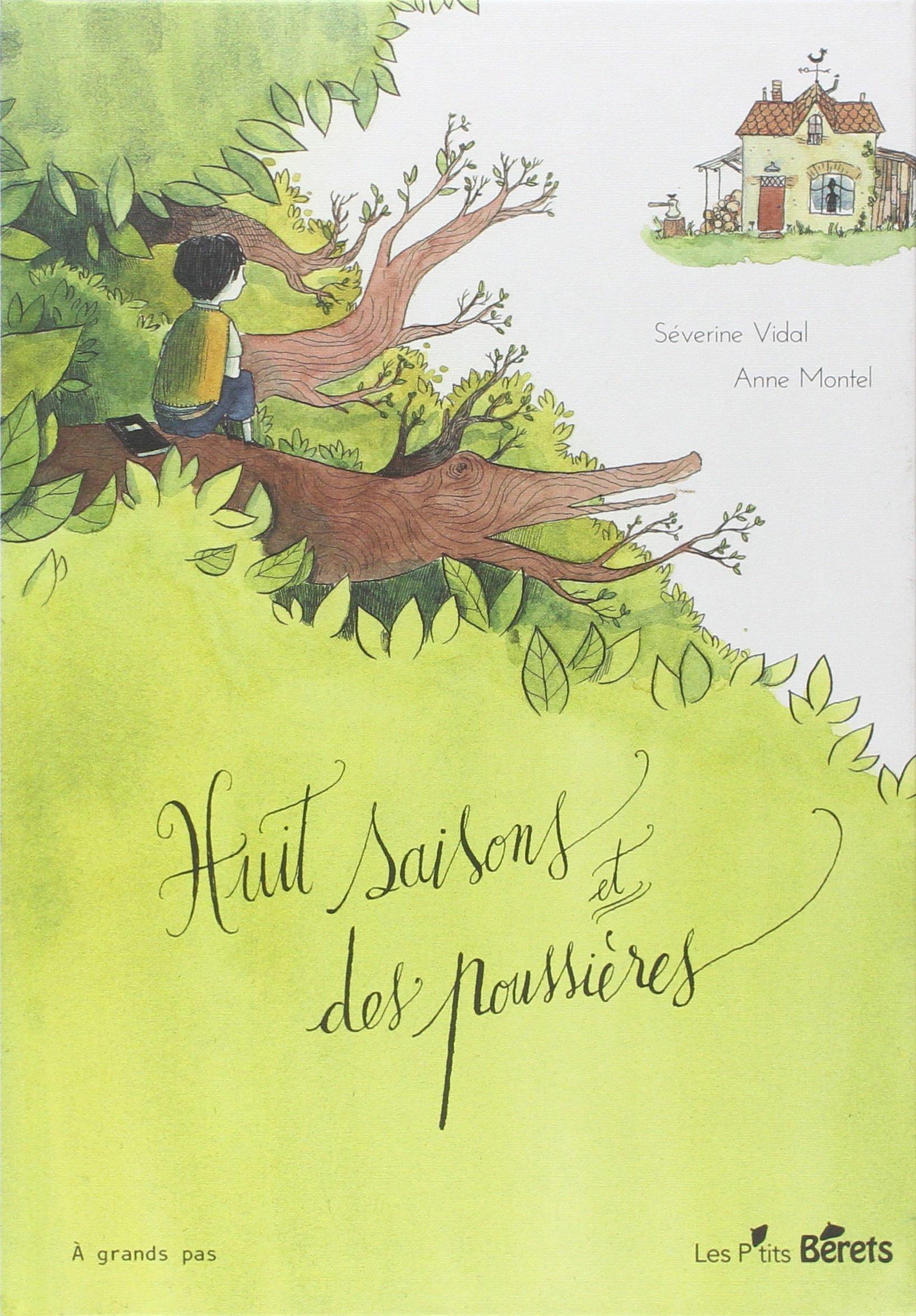 Huit saisons et des poussières by Séverine Vidal