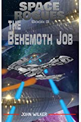 The Behemoth Job (Space Rogues Book 3) Kindle Edition