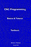 CNC Programming: Basics & Tutorial Textbook