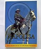 Mapolisa: Some Reminiscences of a Rhodesian Policeman