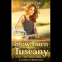 Slow Burn in Tuscany: A Lesbian Romance (English Edition)