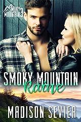 Smoky Mountain Raine: A Smoky Mountain Romance (Smoky Mountain Escapes Book 3) Kindle Edition