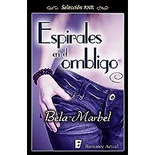 Espirales en el ombligo (Segundas oportunidades 3) (Spanish Edition) Apr 30, 2015