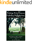 Walking With Purpose, Colliding With Destiny: An Instructional Pathway to Purposeful Living