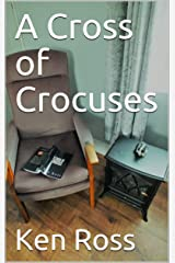 A Cross of Crocuses Kindle Edition