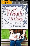 Wreath, In College: A Wreath Willis Novel (Wreath Willis Series Book 3)
