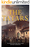 The Tatars: The History of the Tatar Ethnic Groups and Tatar Confederation