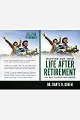Mapping Out Your Life After Retirement Kindle Edition