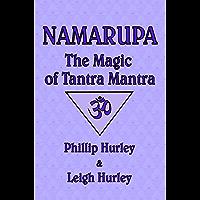 Namarupa: The Magic of Tantra Mantra (The Sadhaka's Guide) (English Edition)