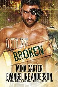 UNIT 77: BROKEN (CyBRG Files Book 1)