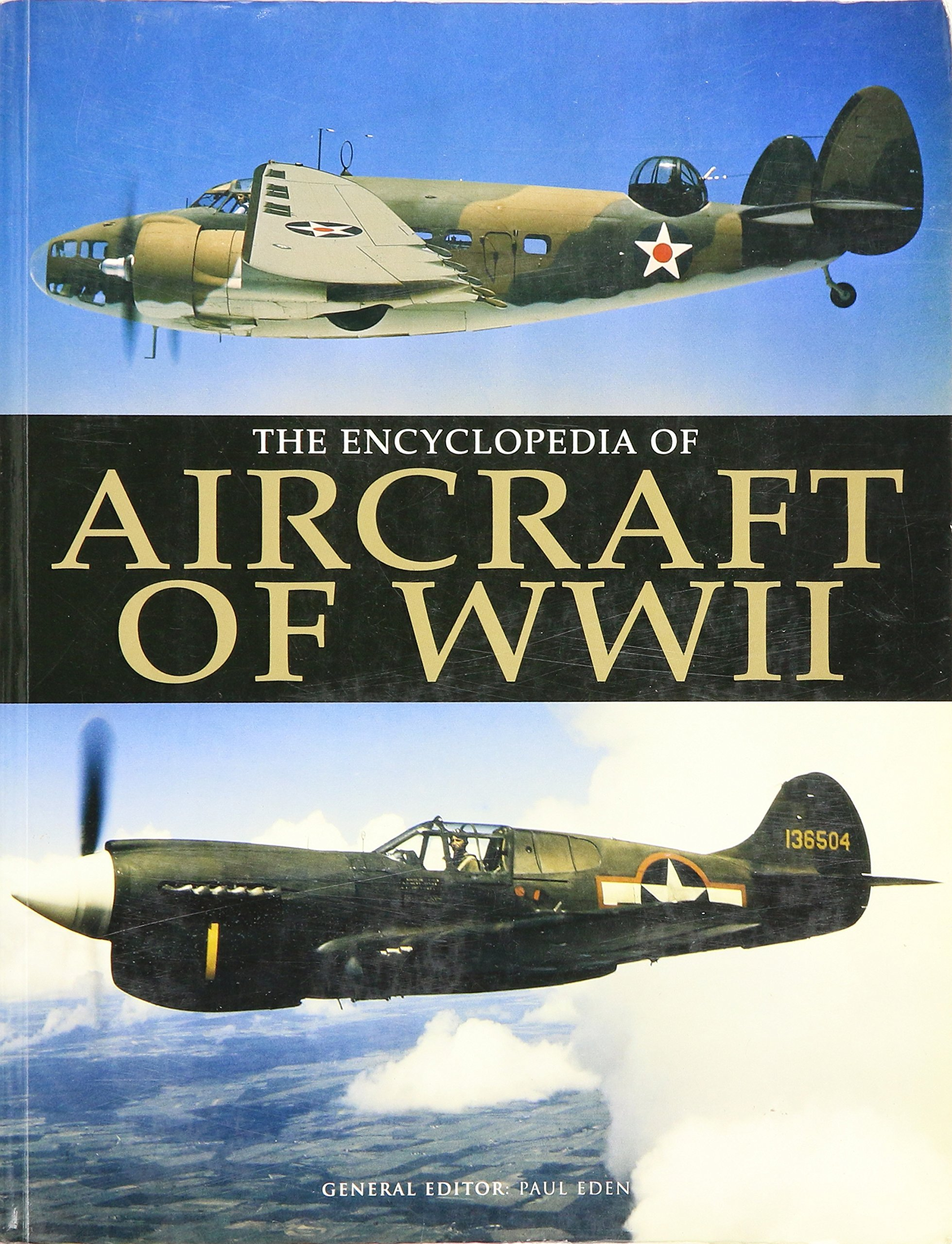 The Encyclopedia of Aircraft of WWII: Paul Eden: 9781904687832: Amazon.com:  Books