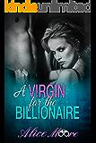 A Virgin For The Billionaire: A Billionaire Virgin Auction Secret Baby Romance (Secret Baby For The Billionaire Book 5)