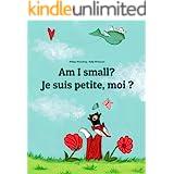 Am I small? Je suis petite, moi ?: Children's Picture Book English-French (Bilingual Edition) (World Children's Book)