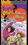 Breezy Pleasy (Trivia Olivia Book 3)