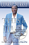 This Is It!: The Secret lives of Dr. Conrad Murray and Michael Jackson (English Edition)