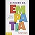 O poder da empatia: A arte de se colocar no lugar do outro para transformar o mundo