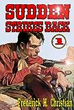 Sudden Strikes Back (A Sudden Western Book 1)
