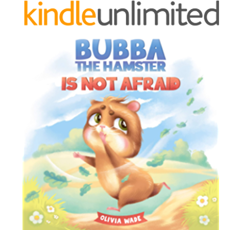 Amazon Com Bubba The Hamster Is Not Afraid A Short Bedtime Story