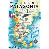 Walking Patagonia: The Way