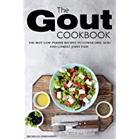 The Gout Cookbook: The Best Low-Purine Recipes to Lower Uric Acid and Combat Joint Pain (English Edition)