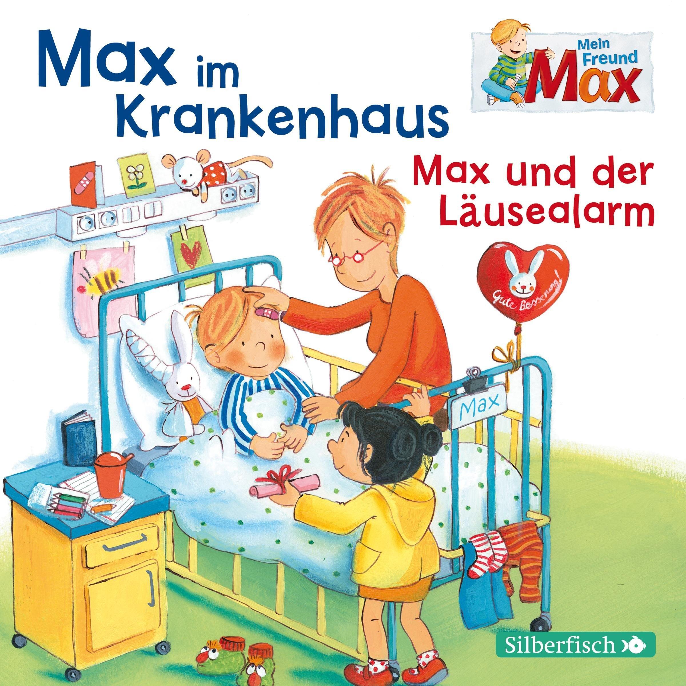 Max im Krankenhaus / Max und der Läusealarm: 1 CD (Mein Freund Max, Band 8)