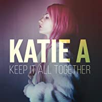 Keep It All Together [Explicit]