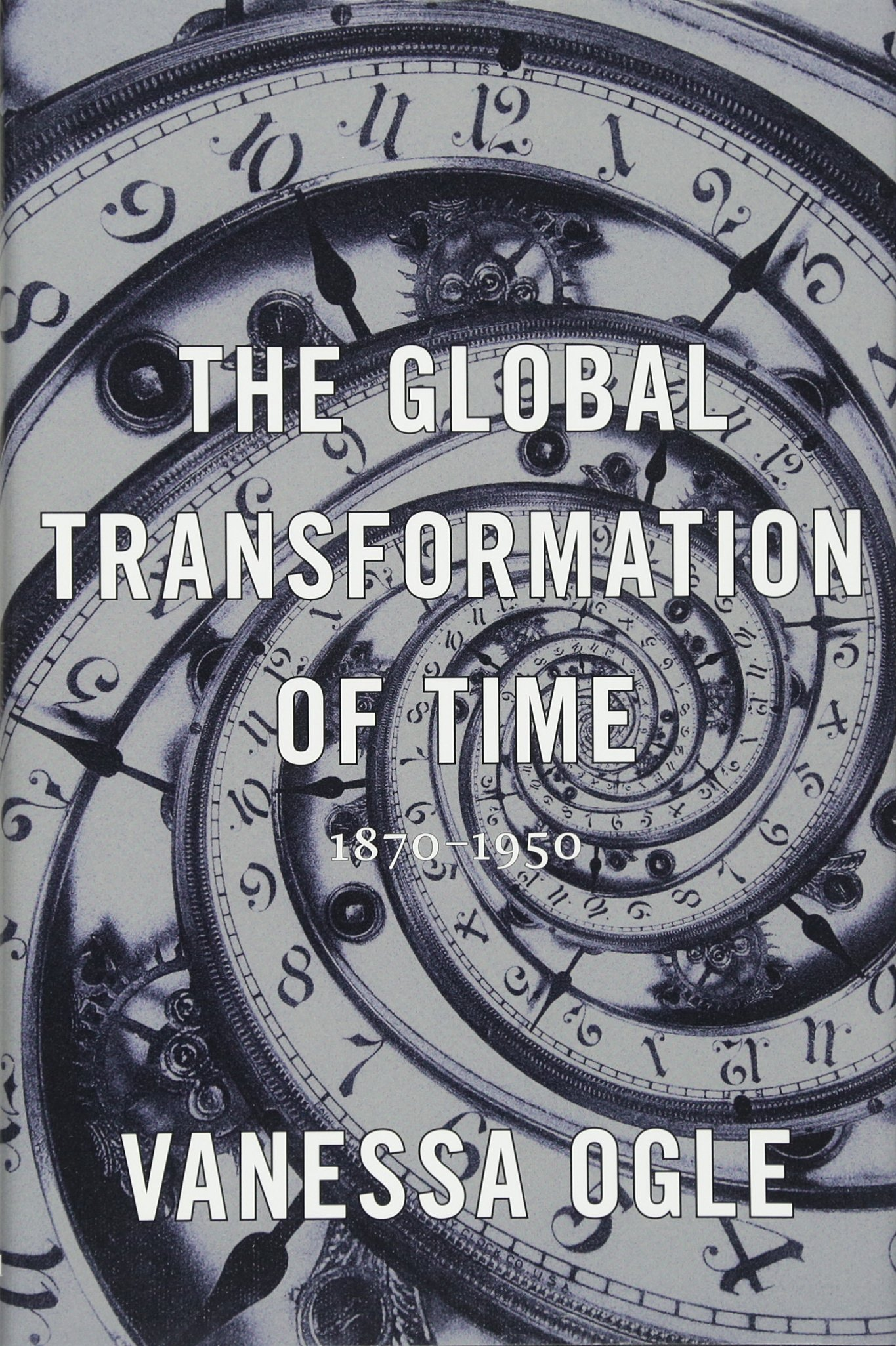 The Global Transformation of Time: 1870–1950
