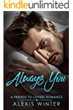 Always You: A Friends to Lovers Romance-Book 1