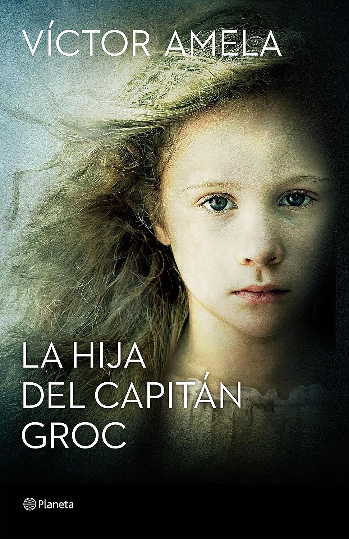 La hija del capitán Groc eBook: Amela, Víctor, Amela, Víctor ...
