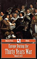 Europe During The Thirty Years War - Book II Of