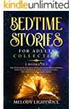 BEDTIME STORIES FOR ADULTS COLLECTION: 3 Books in 1: Take all the benefits from those relaxing self-healing guided…