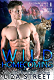 Wild Homecoming (Fierce Mates: Dark Pines Pride Book 1)