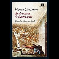 El ojo castaño de nuestro amor (Impedimenta nº 139) (Spanish Edition)