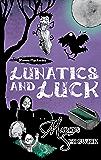 Lunatics and Luck: Book 3 (Raven Mysteries)