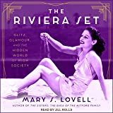 The Riviera Set: Glitz, Glamour, and the Hidden World of High Society