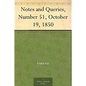 Notes and Queries, Number 51, October 19, 1850