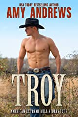 Troy: A Western Cowboy Romance Novel (American Extreme Bull Riders Tour Book 4) Kindle Edition