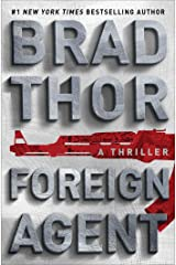 Foreign Agent: A Thriller (The Scot Harvath Series Book 15) Kindle Edition