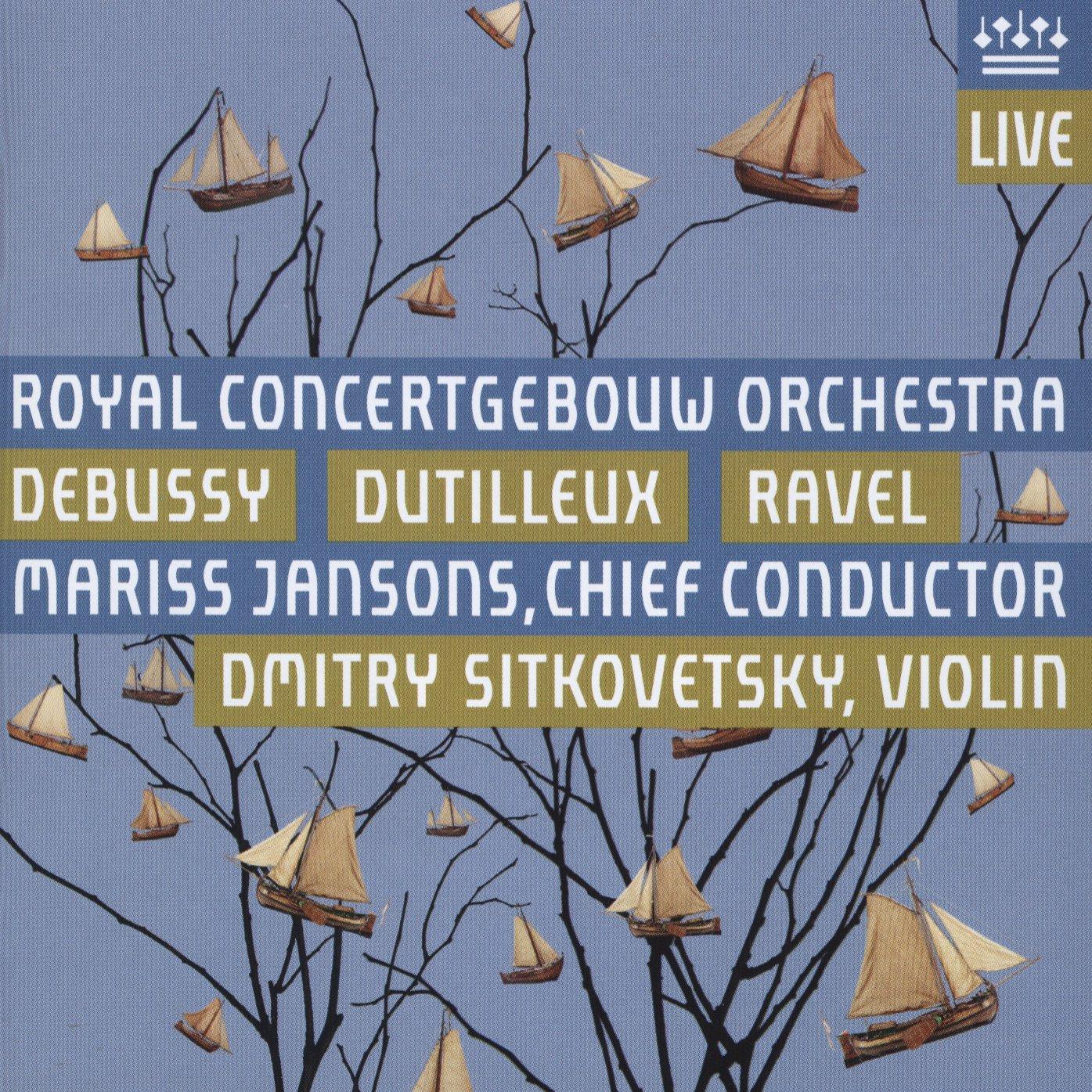 Debussy: La Mer / Dutilleux: L'Arbre des songes / Ravel: La valse by RCO Live
