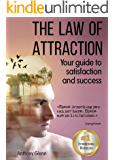 The Law of Attraction: Your Guide to Satisfaction and Success (style your mind, mind over mood, mind gym, self development ideas, motivation, how to change ... self-help) (Success Mindset Book 2)