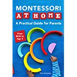 Montessori at Home: A Practical Guide for Parents