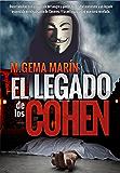 El Legado de los Cohen: Intriga, misterio y suspense en Cáceres, ciudad de leyenda.(NUEVA EDICIÓN CORREGIDA)
