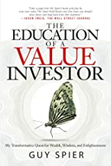 The Education of a Value Investor: My Transformative Quest for Wealth, Wisdom, and Enlightenment Hardcover