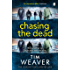 Chasing the Dead: The gripping thriller from the bestselling author of No One Home (David Raker Series Book 1)