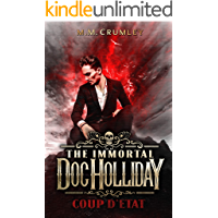 The Immortal Doc Holliday: Coup D'état: (The Immortal Doc Holliday Series Book 2)