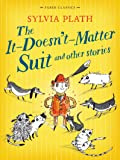 The It Doesn't Matter Suit and Other Stories (Faber Children's Classics)