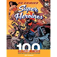 DC Comics Heroines (100 Greatest Moments)