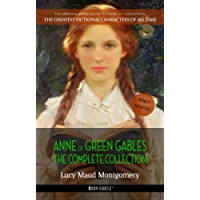Anne of Green Gables: The Complete Collection (The Greatest Fictional Characters of All Time Book 1)