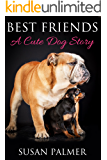 Best Friends (A Cute Dog Story)