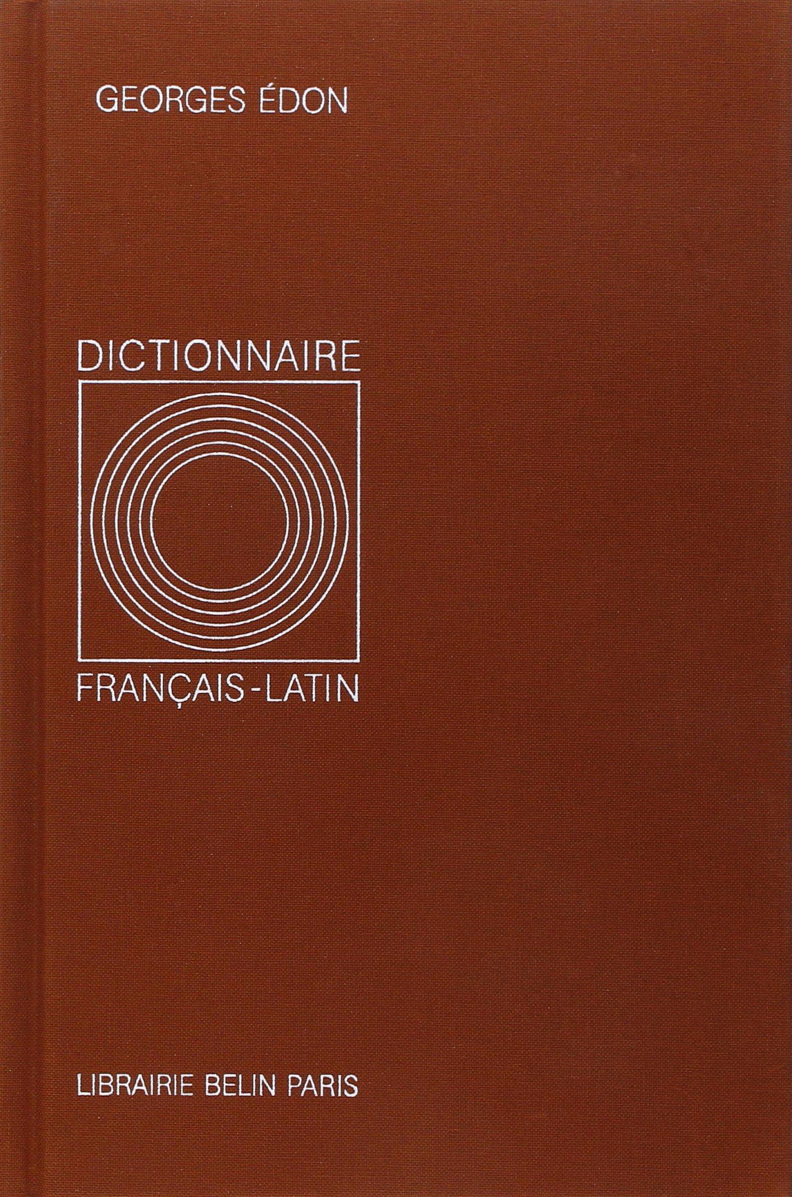 Dictionnaire français-latin Relié – 12 janvier 1999 G. Edon Belin 2701100682 MAK_MNT_9782701100685